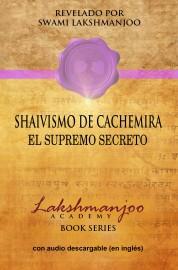 Shaivismo de Cachemira: El Supremo secreto - SOFT COVER