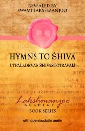 Hymns to Shiva, Utpaladeva's Shivastotravali - HARD COVER