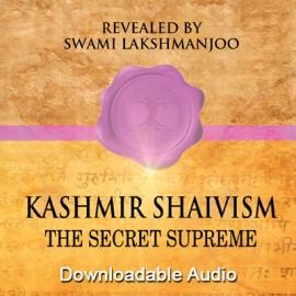 Kashmir Shaivism:  The Secret Supreme - FREE AUDIO