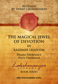 The Magical Jewel of Devotion in Kashmir Shaivism - Stava Cintamani - HARD COVER