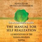 Manual for Self Realization, 112 Meditations of the Vijnana Bhairava Tantra - FREE AUDIO