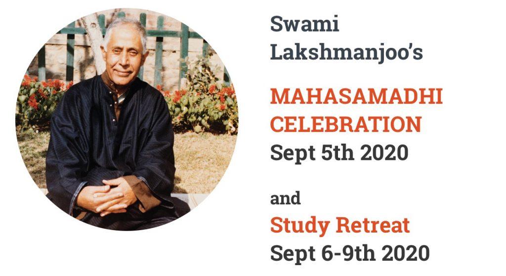 Swami Lakshmanjoo's MAHASAMADHI CELEBRATION Sept 5th 2020 and Study Retreat Sept 6-9th 2020